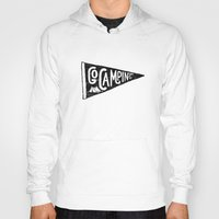 camping Hoodies featuring Go Camping by cabin supply co