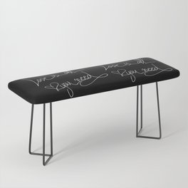 Love is all you need white hand lettering on black Bench