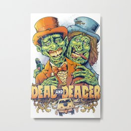 Dead and Deader Metal Print