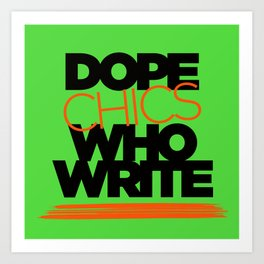 DOPE CHICS WHO WRITE Art Print