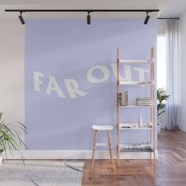 far out Wall Mural