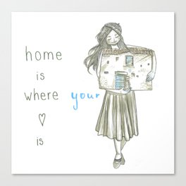 Home is where your heart is Canvas Print