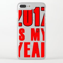 2017 is my year T-Shirt Clear iPhone Case
