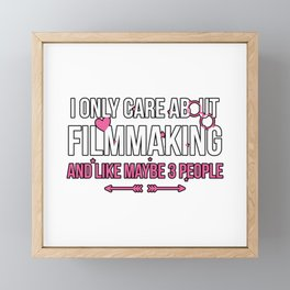 I Only Care About Filmmaking and Like Maybe 3 People Framed Mini Art Print