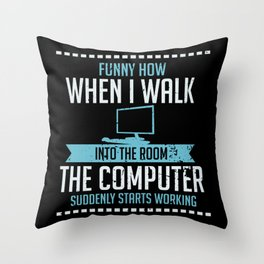 Computer Geek Design: Tech Support I Computer Starts Working Throw Pillow