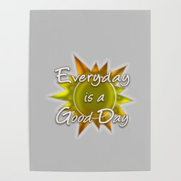 Everyday is a Good Day Poster