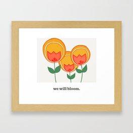 we will bloom. Framed Art Print
