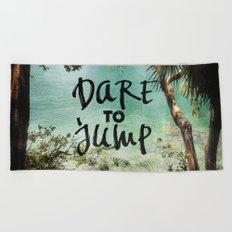 Dare to Jump Beach Towel