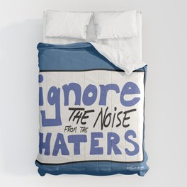 Ignore the Haters Comforters