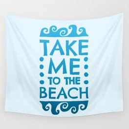 Take Me to the Beach Wall Tapestry