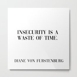 insecurity is a waste Metal Print