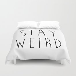 Stay Weird Funny Quote Duvet Cover