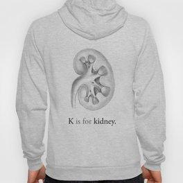 K is for kidney Hoody