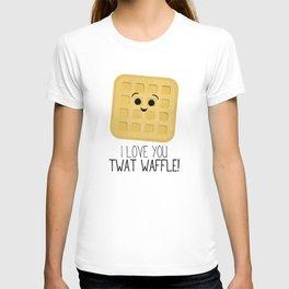 I Love You Twat Waffle T-shirt