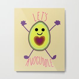 Let's Avocuddle AVOCADO Metal Print