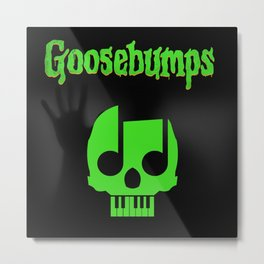 goosebumps Metal Print