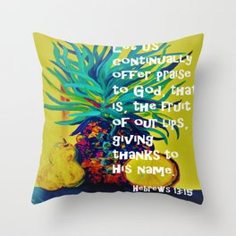 The Fruit of our Lips Throw Pillow