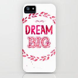 Dream Big Hotlips color iPhone Case