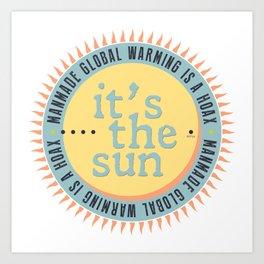 Its The Sun Art Print