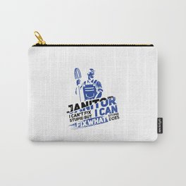 Janitor I Can't Fix Stupid II - Profession & Career Gift Carry-All Pouch