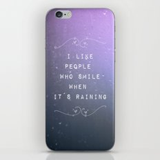 I like people who smile when it´s raining iPhone & iPod Skin