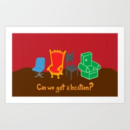 Can We Get A Location? Art Print