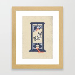 It Might be One of the Last Things You and Your Head Do as a Team Framed Art Print
