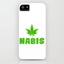 """A Nice Cannabis Tee For High Persons """"Yes We Can Nabis"""" T-shirt Design Green Plants Smoking Weeds iPhone Case"""