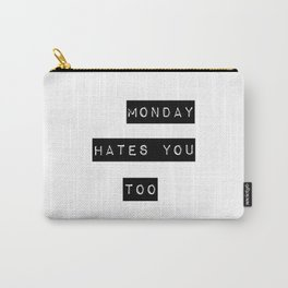 Monday hates you too Carry-All Pouch