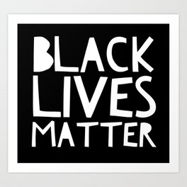 Black Lives Matter 3 Art Print