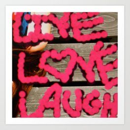 live.love.laugh. Art Print