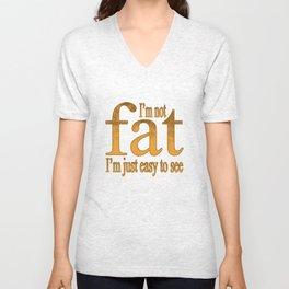 I'm Not Fat Unisex V-Neck
