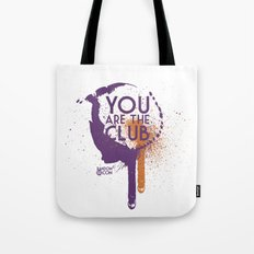 You Are The Club Tote Bag