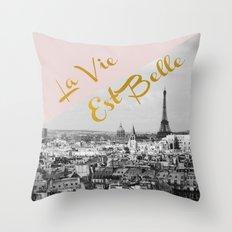 La Vie Est Belle Throw Pillow