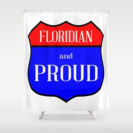 Floridian And Proud Shower Curtain