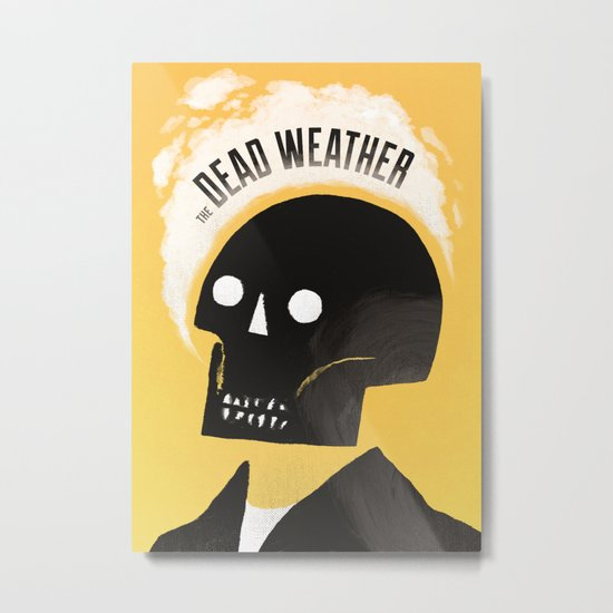 Dead Weather Metal Print
