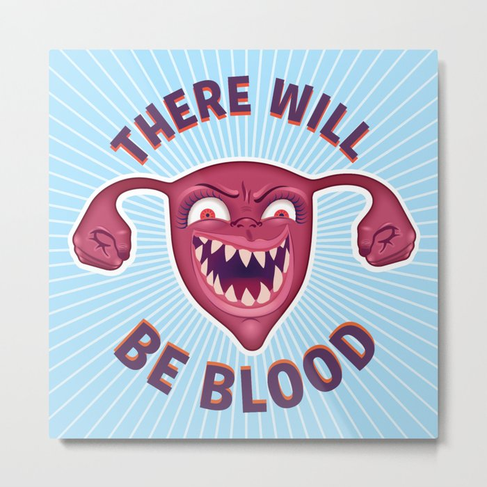 Crazed Uterus, There Will Be Blood Metal Print