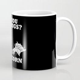 Are you on drugs? I'm a unicorn Coffee Mug