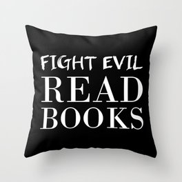 Fight evil. Read books. Throw Pillow