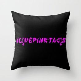 I LOVE PINK TACOS TOO Throw Pillow