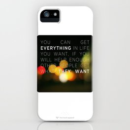 Want Everything? iPhone Case