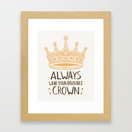 Always Wear Your Invisible Crown Quote - Orange Framed Art Print