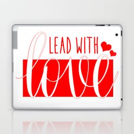 Lead With Love Laptop & iPad Skin