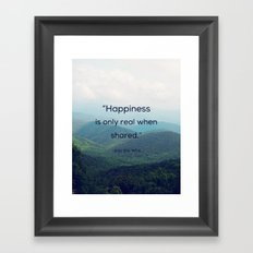 Happiness is only real when shared Framed Art Print