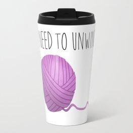 I Need To Unwind Travel Mug