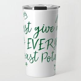 Just Give Me Every Roast Potato Travel Mug