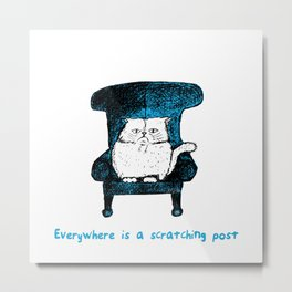 Everywhere is a Scratching Post (Blue) Metal Print