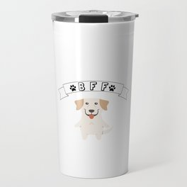 My Labrador Retriever BFF Dog Best Friend Forever Cute Gift Idea Travel Mug