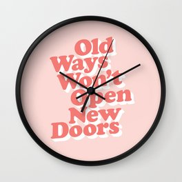 Old Ways Won't Open New Doors typography wall art home decor Wall Clock