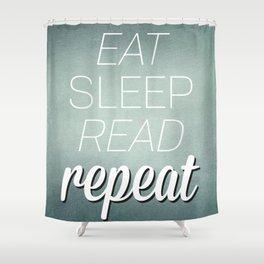 Eat, Sleep, Read, Repeat Blue Shower Curtain